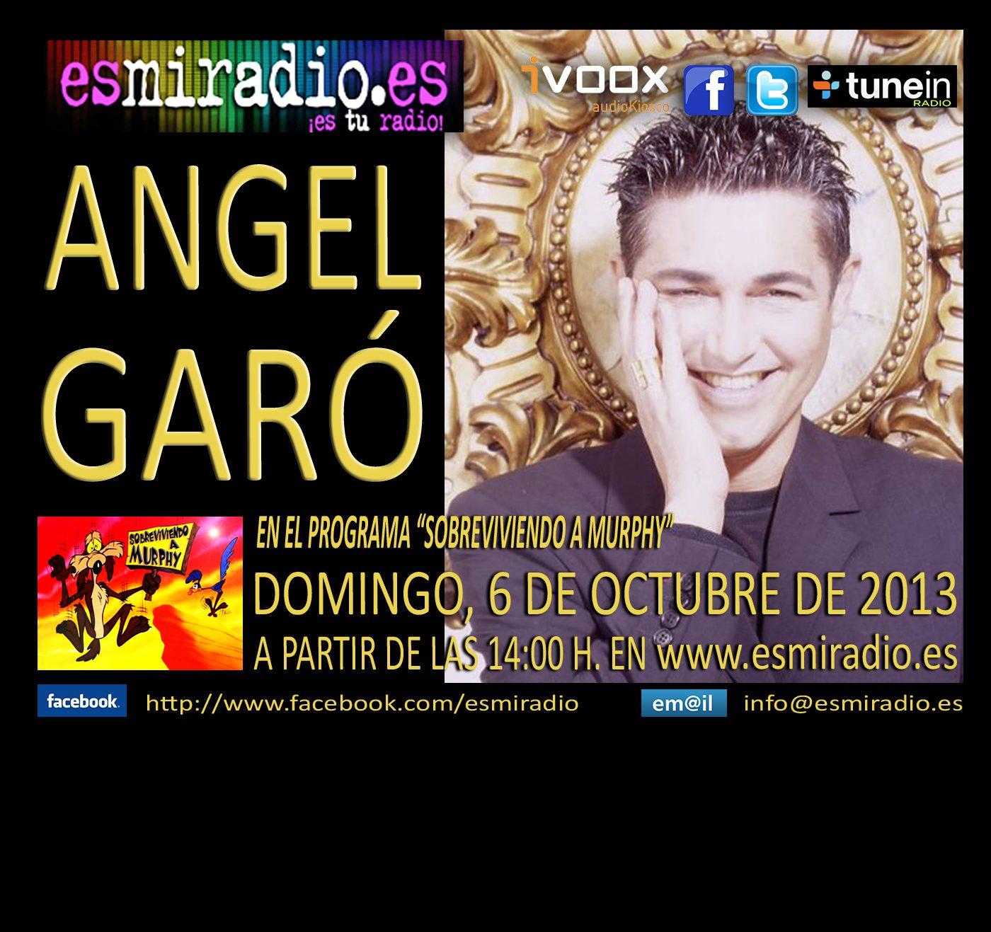"""El próximo Domingo, 6 de Octubre """"Angel Garó"""" en """"Sobreviviendo a Murphy"""""""