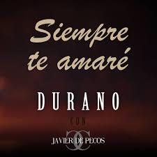 Durano con Javier de Pecos -Siempre te amaré