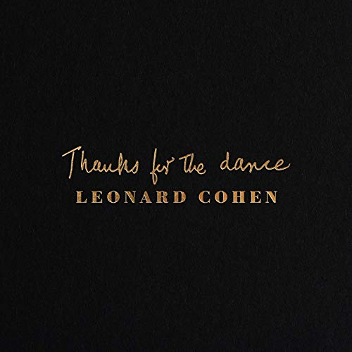 Thanks For The Dance - Leonard Cohen